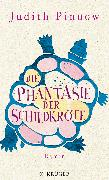 Cover-Bild zu Die Phantasie der Schildkröte von Pinnow, Judith