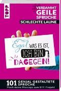 Cover-Bild zu Pypke, Susanne: #VerdammtGeileSprüche SCHLECHTE LAUNE. Egal was es ist, ich bin dagegen