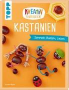 Cover-Bild zu Pypke, Susanne: Kreativ kinderleicht Kastanien