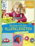 Cover-Bild zu Pypke, Susanne: Basteln mit den Allerkleinsten