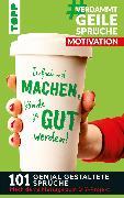 Cover-Bild zu Pypke, Susanne: #VerdammtGeileSprüche MOTIVATION. Einfach mal machen, könnte ja gut werden (eBook)