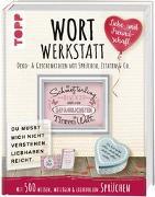 Cover-Bild zu Pypke, Susanne: Wortwerkstatt - Liebe & Freundschaft. Deko- & Geschenkideen mit Sprüchen, Zitaten & Co