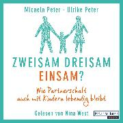 Cover-Bild zu Zweisam. Dreisam. Einsam? (Audio Download)
