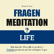 Cover-Bild zu Fragenmeditation - LIFE (Audio Download)