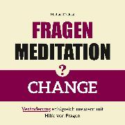 Cover-Bild zu Fragenmeditation - CHANGE (Audio Download)