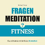 Cover-Bild zu Fragenmeditation - FITNESS (Audio Download)