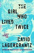 Cover-Bild zu Lagercrantz, David: The Girl Who Lived Twice: A Lisbeth Salander Novel, Continuing Stieg Larsson's Millennium Series