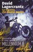 Cover-Bild zu Lagercrantz, David: La ragazza che doveva morire. Millennium vol.6