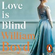 Cover-Bild zu Boyd, William: Love is Blind