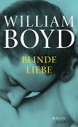 Cover-Bild zu Boyd, William: Blinde Liebe