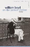 Cover-Bild zu Boyd, William: On the Yankee Station