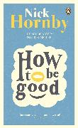 Cover-Bild zu Hornby, Nick: How to be Good