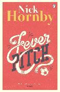 Cover-Bild zu Hornby, Nick: Fever Pitch