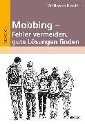 Cover-Bild zu Mobbing - Fehler vermeiden, gute Lösungen finden von Kindler, Wolfgang