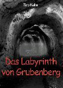 Cover-Bild zu Das Labyrinth von Grubenberg (eBook) von Keller, Tino