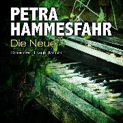 Cover-Bild zu Die Neue (sowie: Frostiger Boden und Für Elise) (Audio Download) von Hammesfahr, Petra