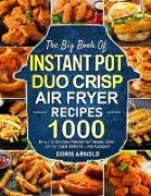 Cover-Bild zu The Big Book of Instant Pot Duo Crisp Air Fryer Recipes von Arnold, Doris