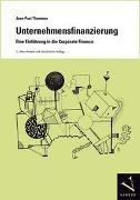Cover-Bild zu Unternehmensfinanzierung. Eine Einführung in die Corporate Finance von Thommen, Jean-Paul