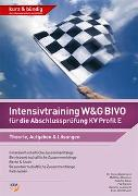 Cover-Bild zu Goldmann, Henry: Intensivtraining W&G BIVO für die Abschlussprüfung KV Profil E