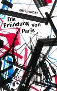 Cover-Bild zu Die Erfindung von Paris von Hazan, Eric