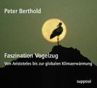 Cover-Bild zu Faszination Vogelzug. 2 CDs von Berthold, Peter