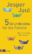 Cover-Bild zu 5 Grundsteine für die Familie (eBook) von Juul, Jesper