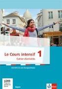 Cover-Bild zu Le Cours intensif 1. Ausgabe Bayern 3. Fremdsprache. Cahier d'activités 1. Lernjahr