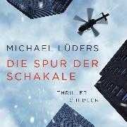Cover-Bild zu Die Spur der Schakale (Audio Download) von Lüders, Michael