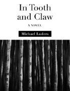 Cover-Bild zu In Tooth and Claw: A Novel (eBook) von Luders, Michael