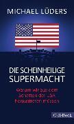 Cover-Bild zu Die scheinheilige Supermacht (eBook) von Lüders, Michael