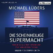Cover-Bild zu Die scheinheilige Supermacht (Audio Download) von Lüders, Michael