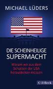 Cover-Bild zu Die scheinheilige Supermacht von Lüders, Michael
