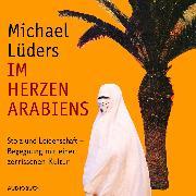 Cover-Bild zu Im Herzen Arabiens (Audio Download) von Lüders, Michael