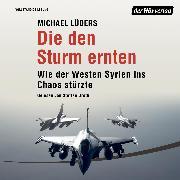 Cover-Bild zu Die den Sturm ernten (Audio Download) von Lüders, Michael