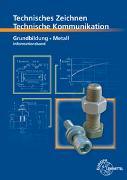 Cover-Bild zu Technische Kommunikation Metall Grundbildung - Informationsband von Schellmann, Bernhard