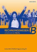 Cover-Bild zu Rechnungswesen für das B-Profil - Lösungen von Heinz Grünig
