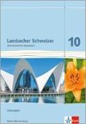 Cover-Bild zu Lambacher Schweizer. Lösungen 10. Schuljahr. Baden-Württemberg