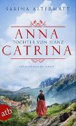 Cover-Bild zu Anna Catrina - Tochter von Ilanz