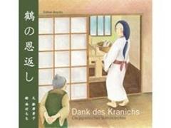 Cover-Bild zu Dank des Kranichs - Ein japanisches Volksmärchen von Funatsu, Keiko