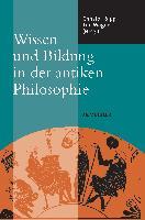 Cover-Bild zu Wissen und Bildung in der antiken Philosophie von Wagner, Tim (Hrsg.)