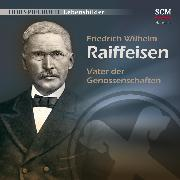 Cover-Bild zu Friedrich Wilhelm Raiffeisen (Audio Download) von Mörken, Christian