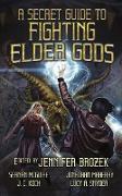 Cover-Bild zu A Secret Guide to Fighting Elder Gods (eBook) von Mcguire, Seanan