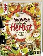 Cover-Bild zu Natürlich basteln im Herbst von frechverlag