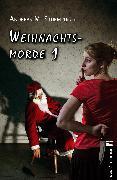 Cover-Bild zu Weihnachtsmorde 1 (eBook) von Steinhauer, Franziska
