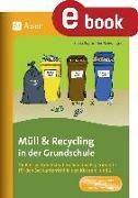 Cover-Bild zu Müll und Recycling in der Grundschule (eBook) von Segmüller-Schwaiger, Silvia