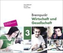 Cover-Bild zu Brennpunkt Wirtschaft und Gesellschaft 03. Ausgabe für Lernende von Rüfenacht, Heinz