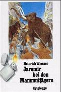 Cover-Bild zu Jaromir bei den Mammutjägern von Wiesner, Heinrich