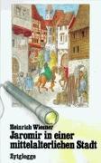 Cover-Bild zu Jaromir in einer mittelalterlichen Stadt von Wiesner, Heinrich