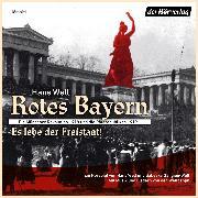 Cover-Bild zu Rotes Bayern - Es lebe der Freistaat (Audio Download) von Well, Hans