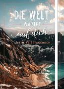 Cover-Bild zu Die Welt wartet auf dich - Mein Reisetagebuch